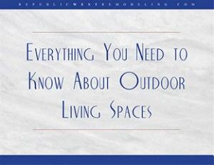 Everything You Need to Know About Outdoor Living Spaces